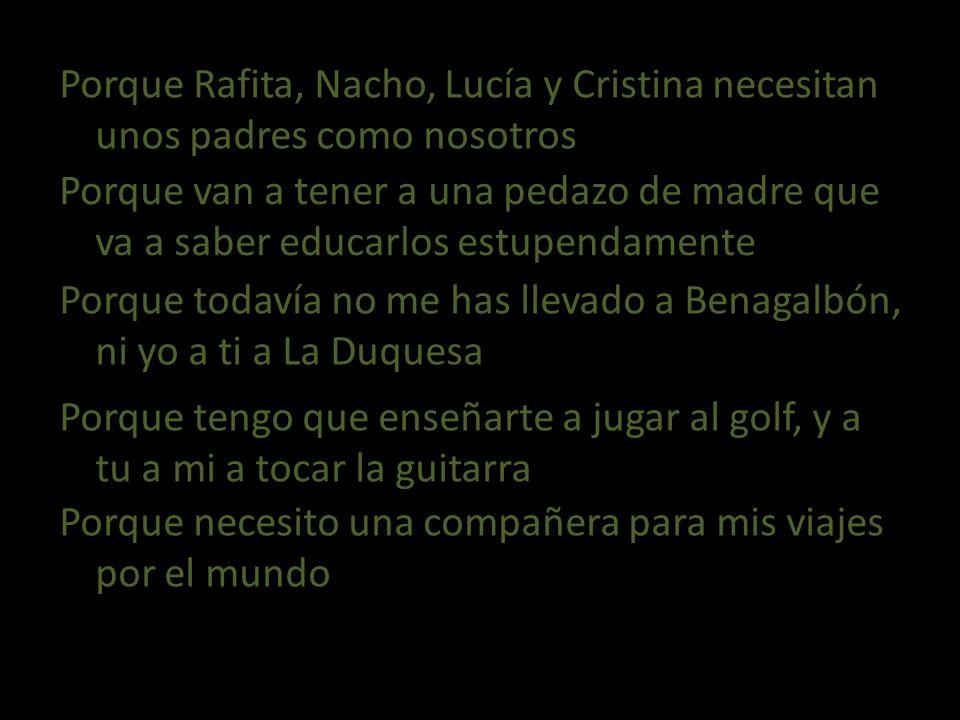 Porque Rafita, Nacho, Lucía y Cristina necesitan unos padres como nosotros