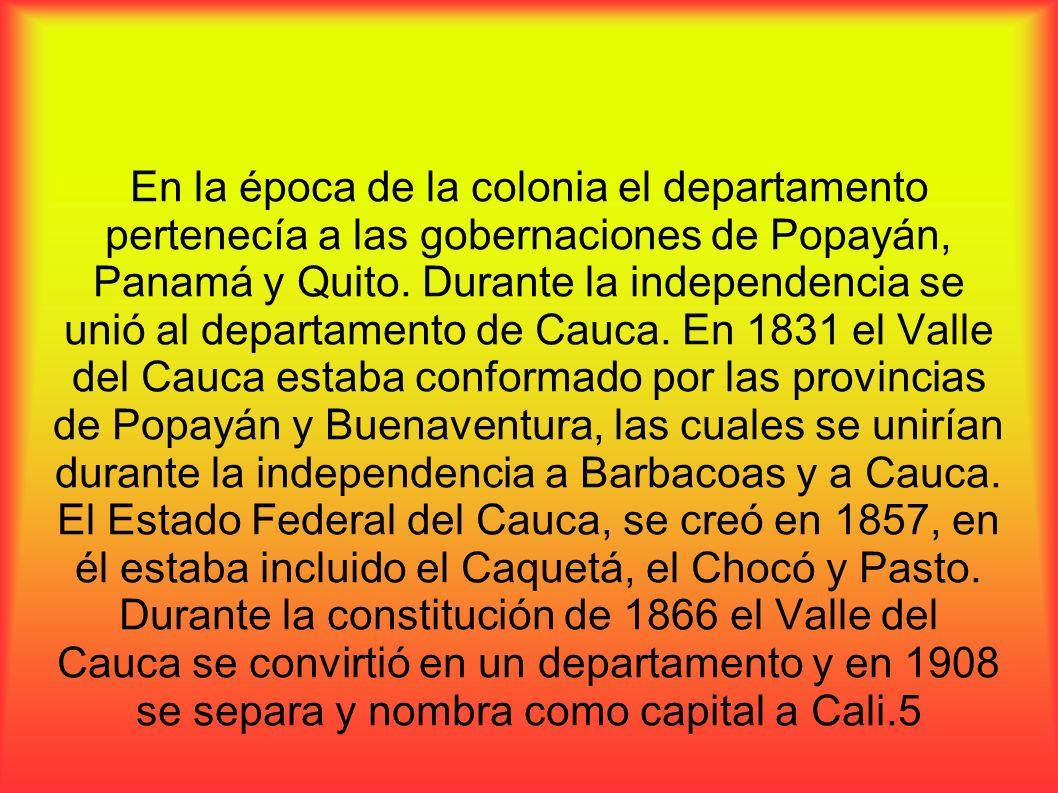 En la época de la colonia el departamento pertenecía a las gobernaciones de Popayán, Panamá y Quito.