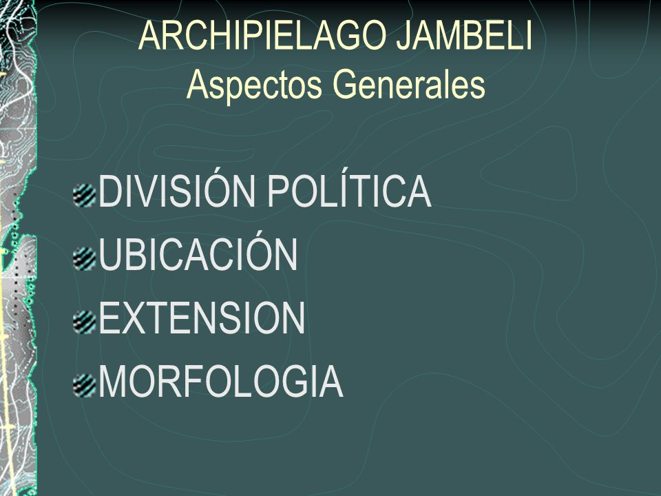 ARCHIPIELAGO JAMBELI Aspectos Generales