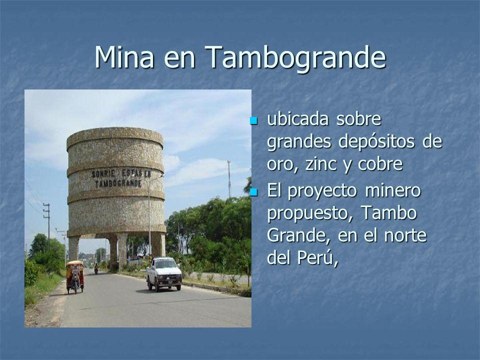 Mina en Tambogrande ubicada sobre grandes depósitos de oro, zinc y cobre.