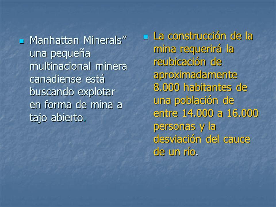 La construcción de la mina requerirá la reubicación de aproximadamente 8.000 habitantes de una población de entre 14.000 a 16.000 personas y la desviación del cauce de un río.