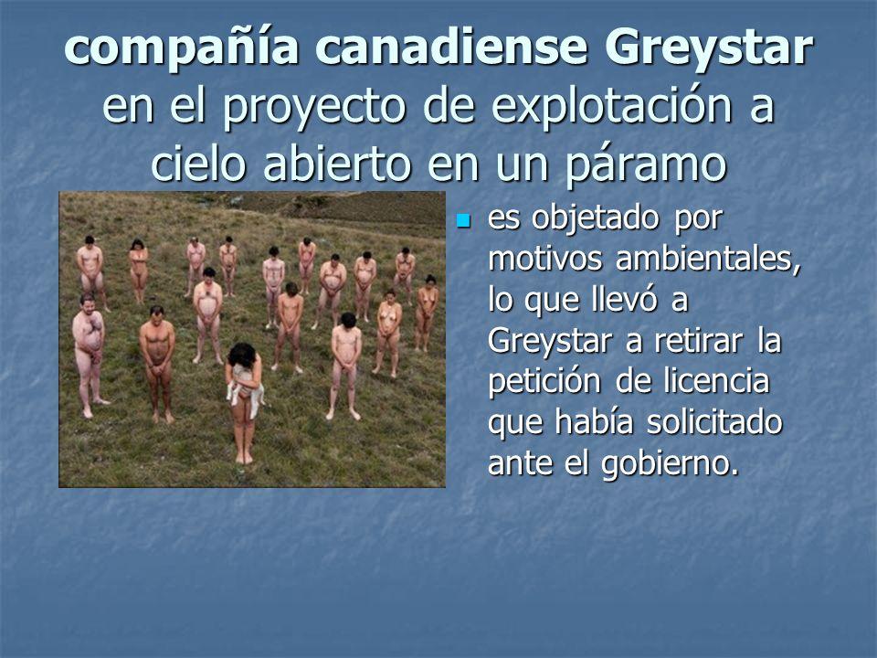 compañía canadiense Greystar en el proyecto de explotación a cielo abierto en un páramo
