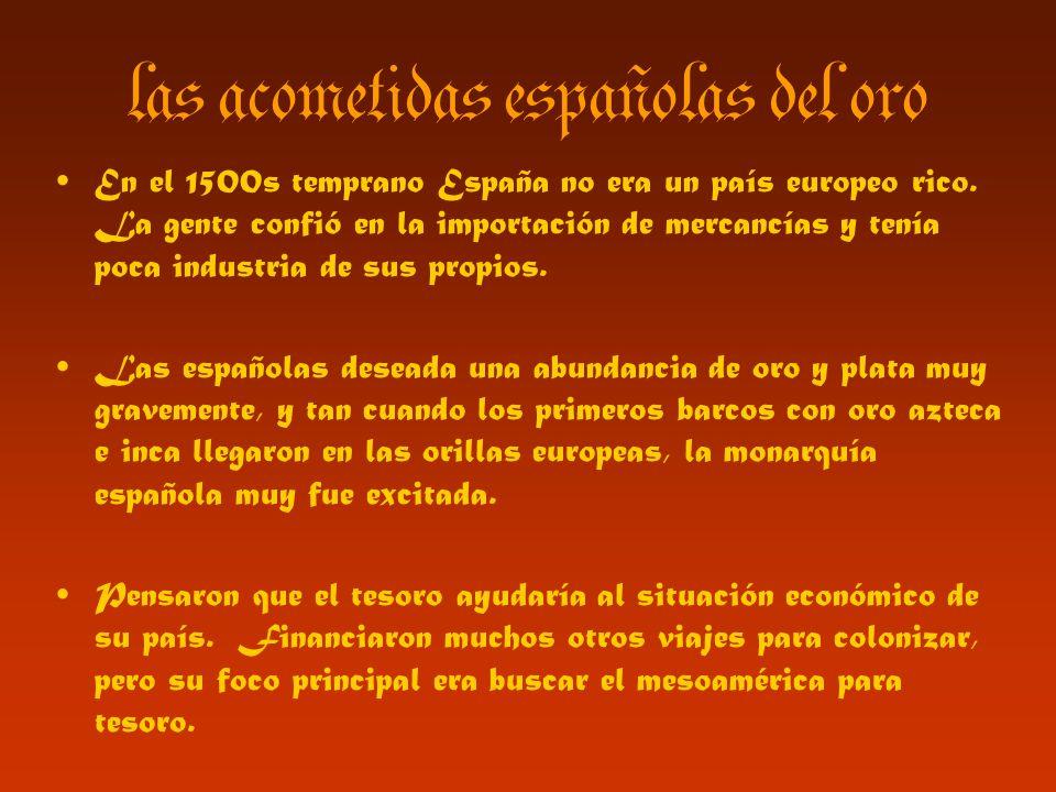las acometidas españolas del oro