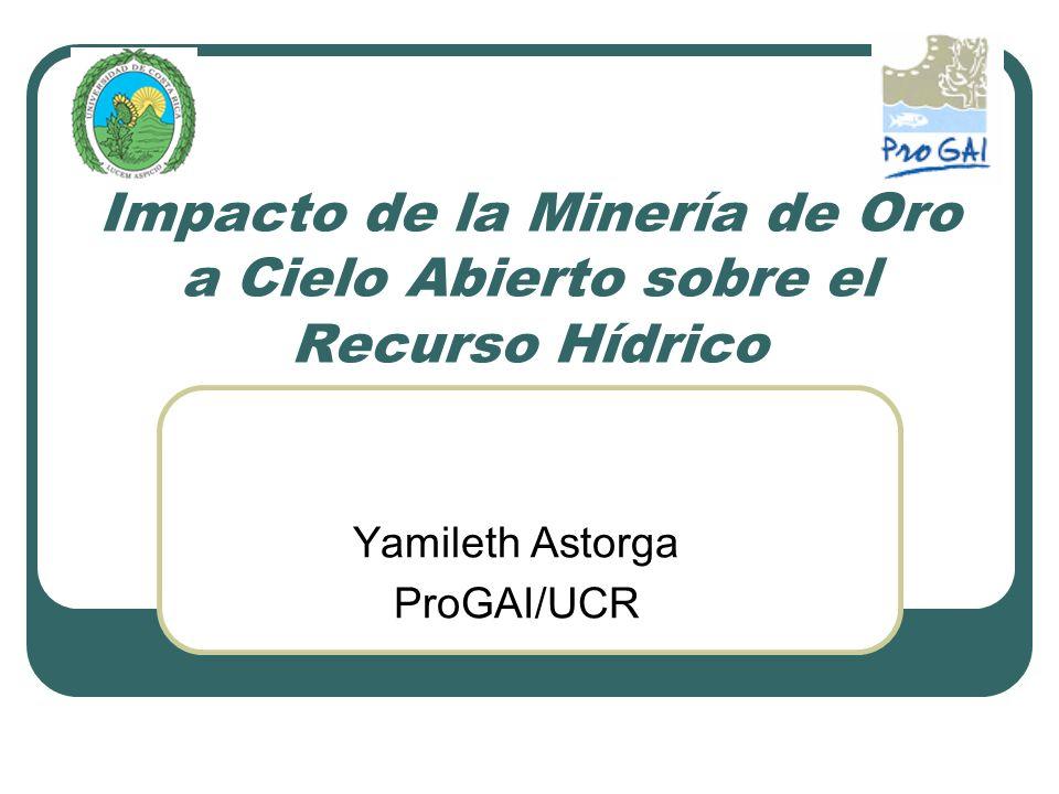 Impacto de la Minería de Oro a Cielo Abierto sobre el Recurso Hídrico