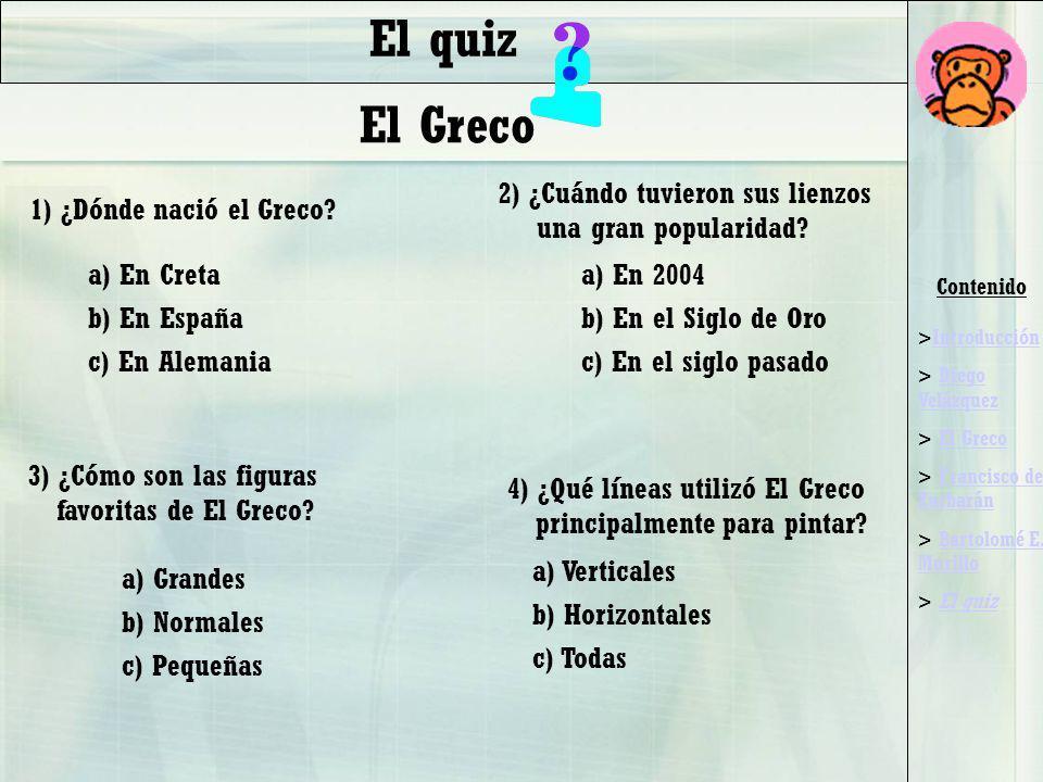 El quiz El Greco 2) ¿Cuándo tuvieron sus lienzos una gran popularidad