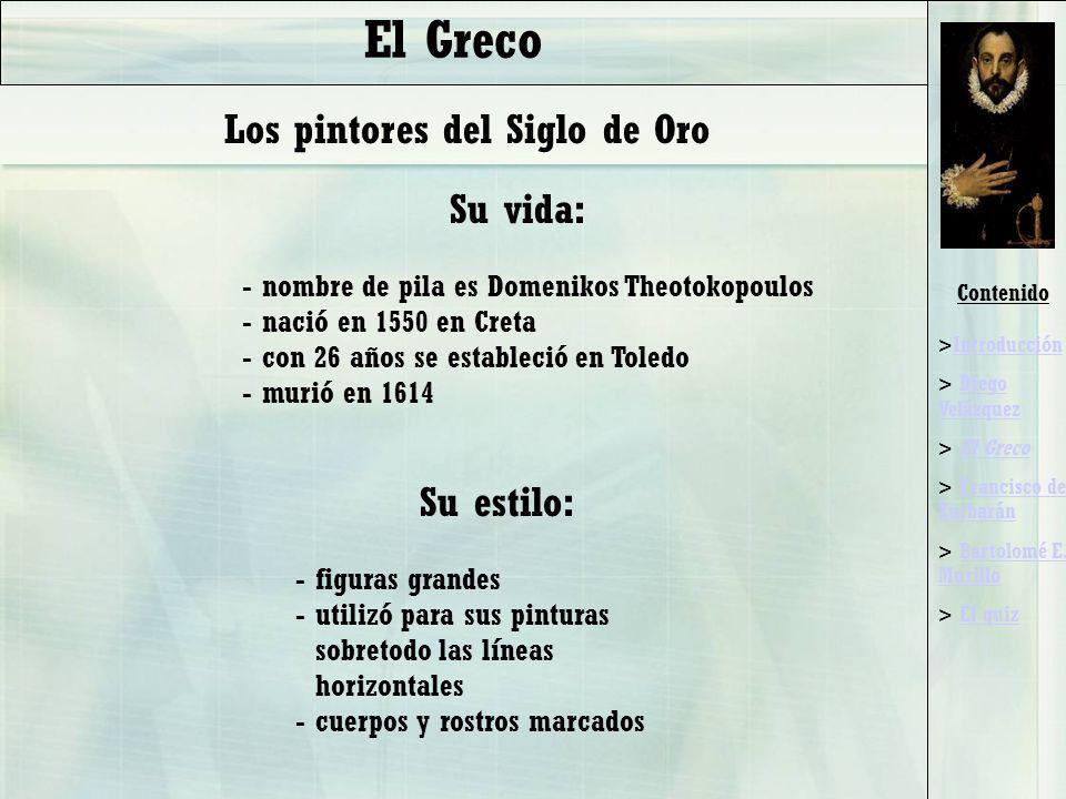 El Greco Los pintores del Siglo de Oro Su vida: Su estilo: