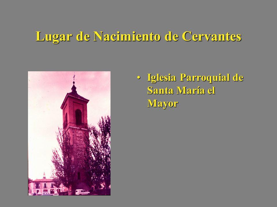 Lugar de Nacimiento de Cervantes