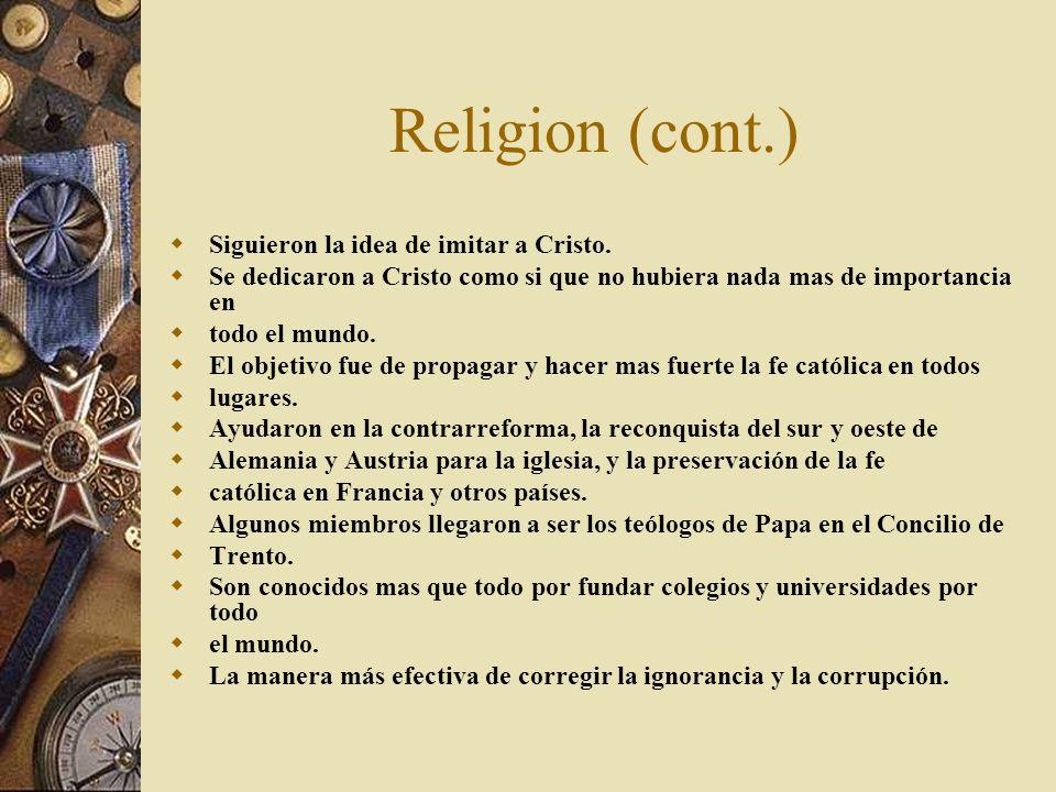 Religion (cont.) Siguieron la idea de imitar a Cristo.