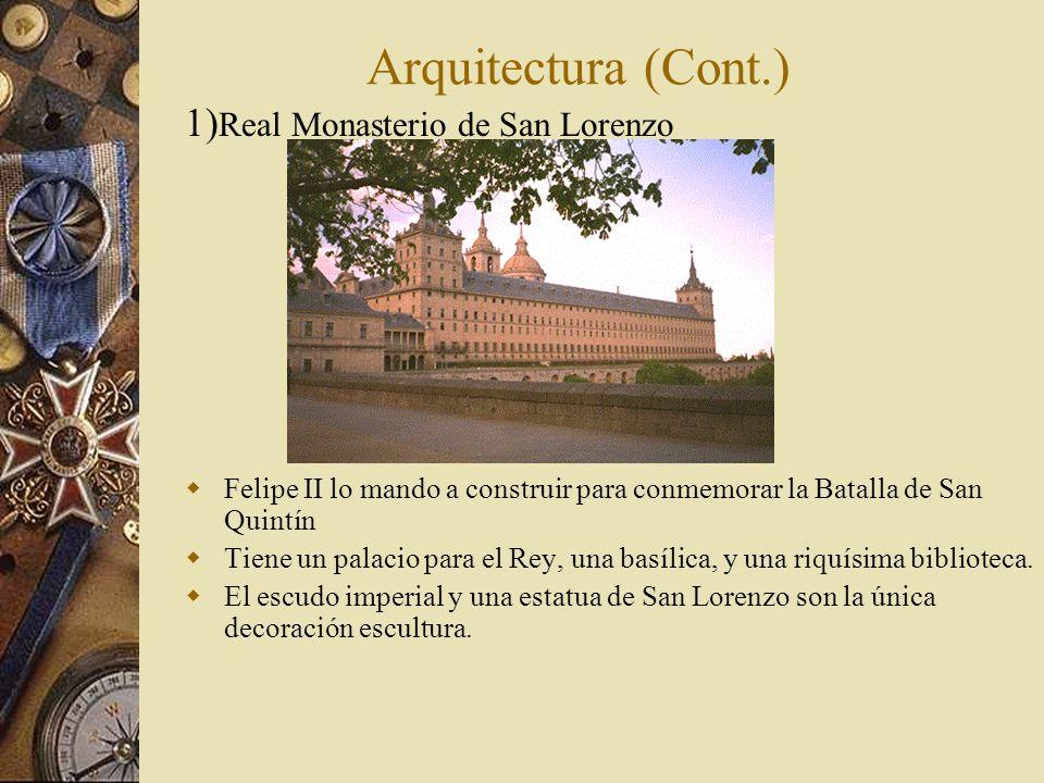 Arquitectura (Cont.) 1)Real Monasterio de San Lorenzo