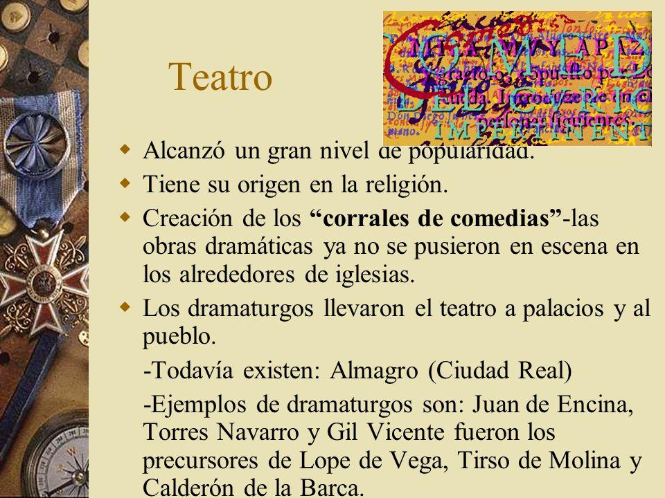 Teatro Alcanzó un gran nivel de popularidad.