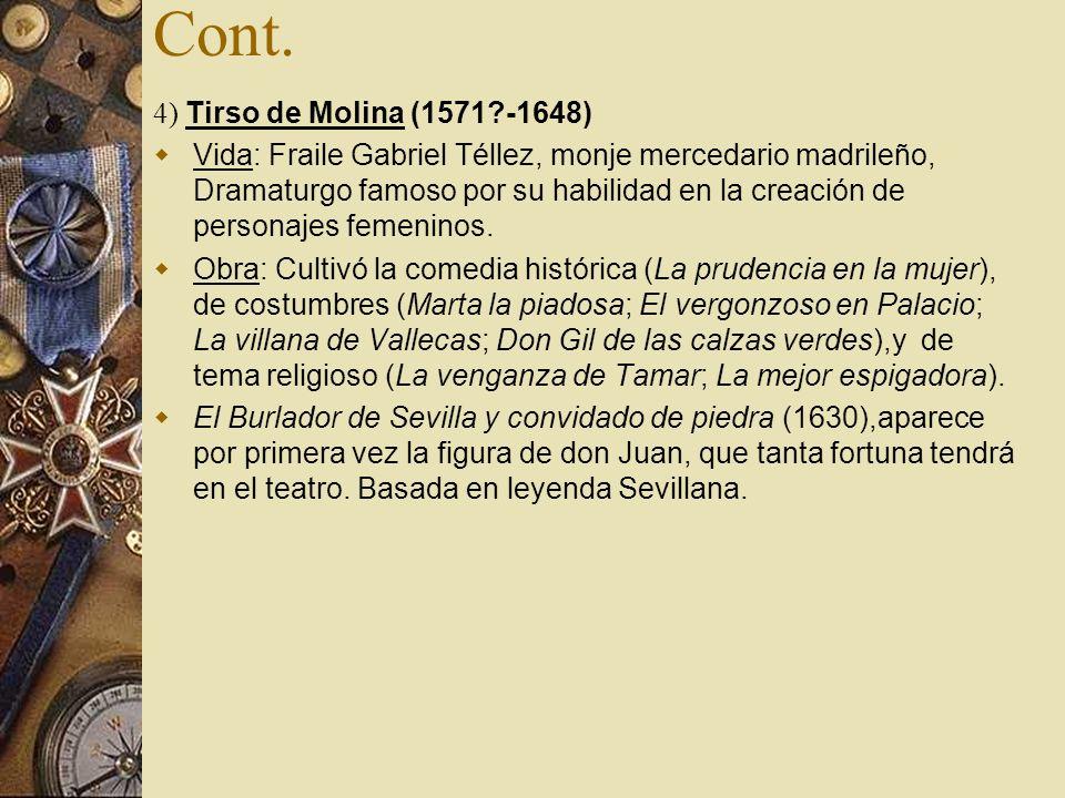 Cont. 4) Tirso de Molina (1571 -1648)