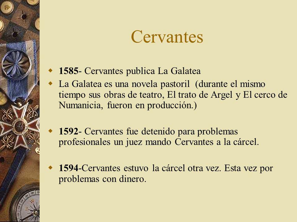 Cervantes 1585- Cervantes publica La Galatea