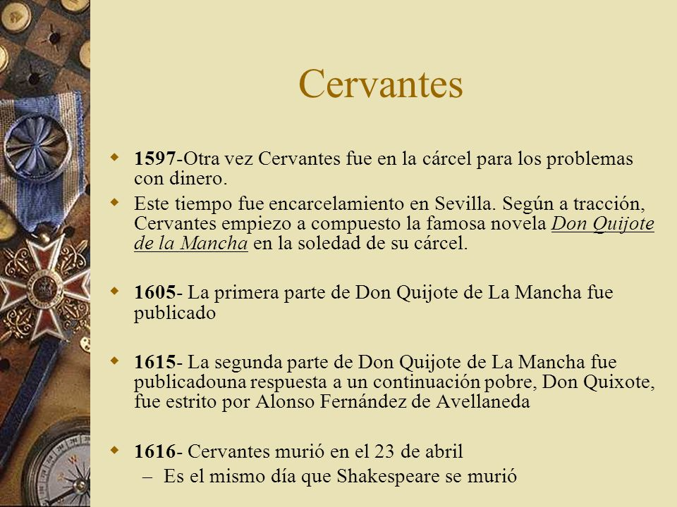Cervantes 1597-Otra vez Cervantes fue en la cárcel para los problemas con dinero.