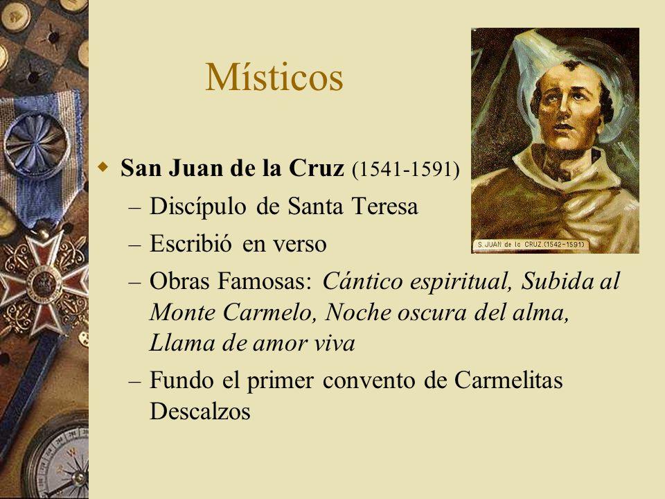 Místicos San Juan de la Cruz (1541-1591) Discípulo de Santa Teresa