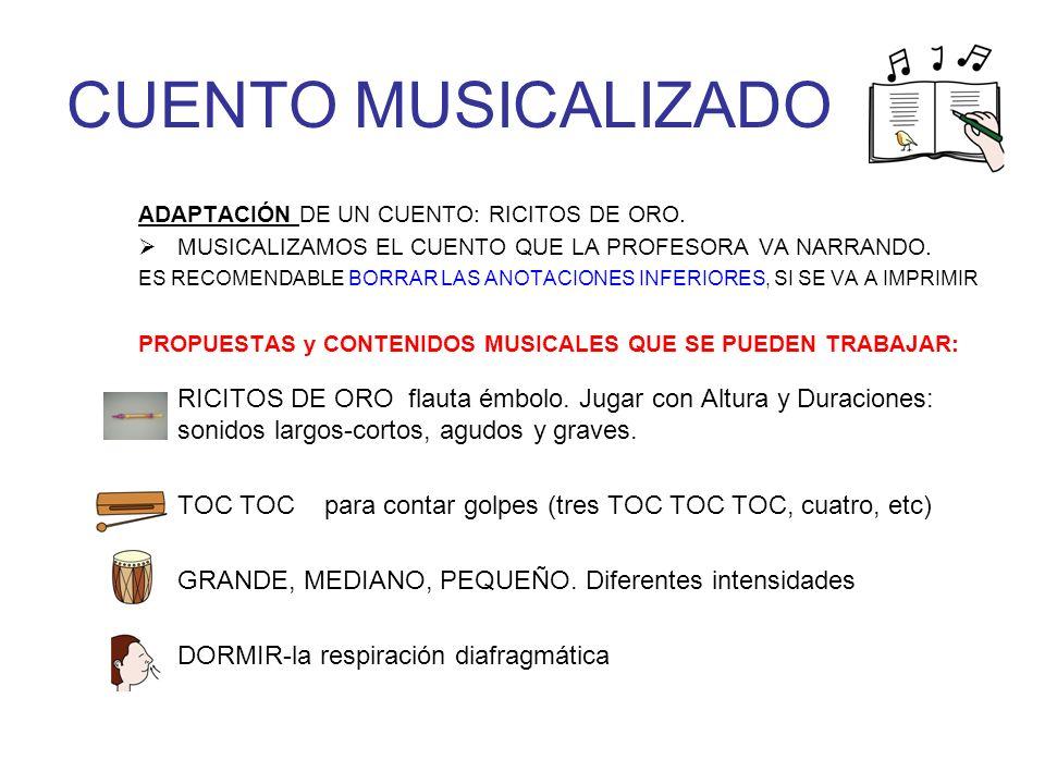 CUENTO MUSICALIZADO ADAPTACIÓN DE UN CUENTO: RICITOS DE ORO. MUSICALIZAMOS EL CUENTO QUE LA PROFESORA VA NARRANDO.