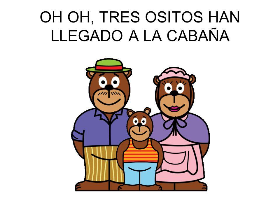 OH OH, TRES OSITOS HAN LLEGADO A LA CABAÑA