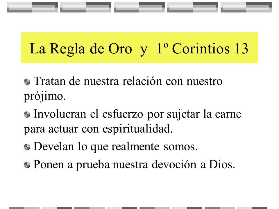 La Regla de Oro y 1º Corintios 13