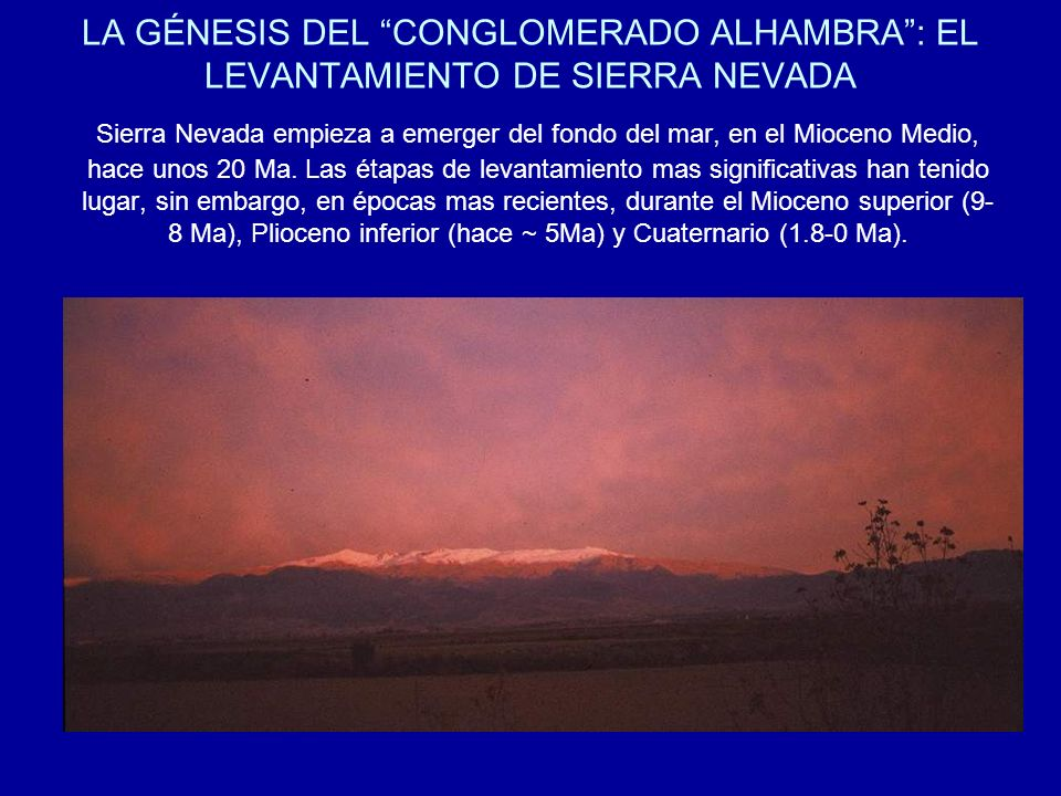 LA GÉNESIS DEL CONGLOMERADO ALHAMBRA : EL LEVANTAMIENTO DE SIERRA NEVADA