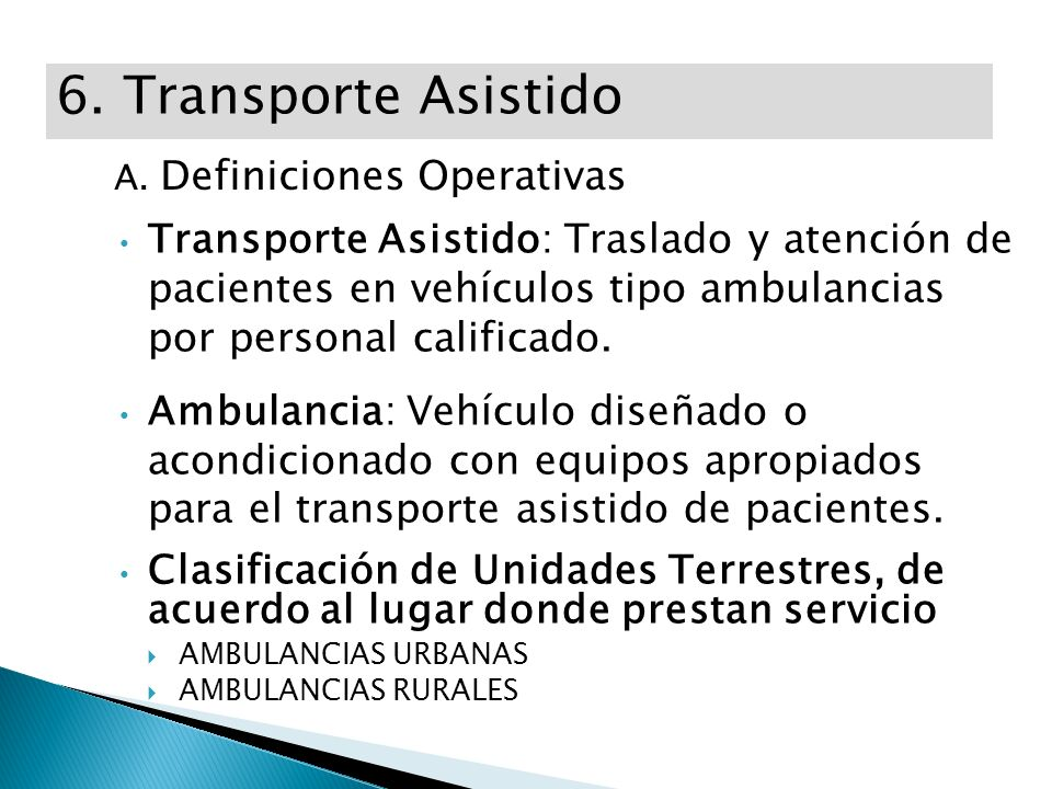 6. Transporte Asistido A. Definiciones Operativas.
