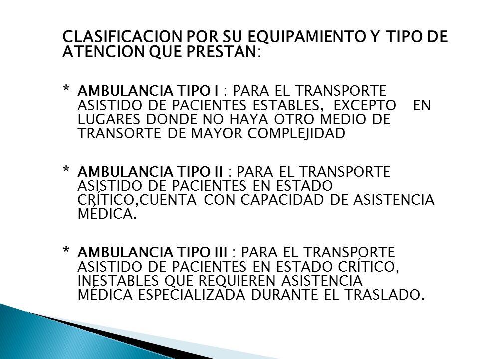 CLASIFICACION POR SU EQUIPAMIENTO Y TIPO DE ATENCION QUE PRESTAN: