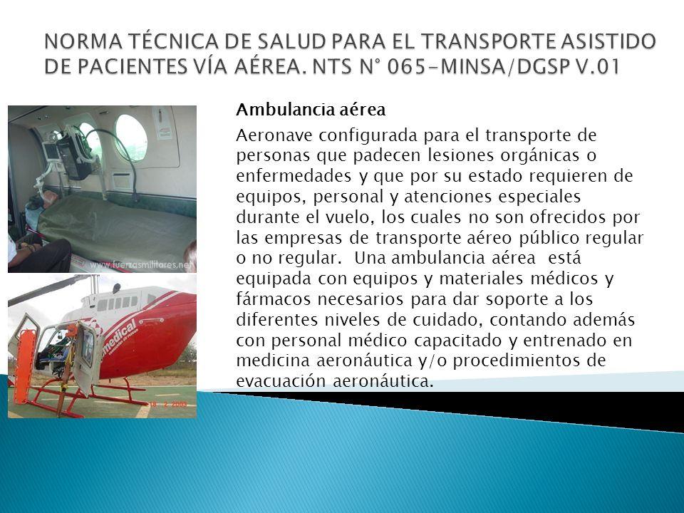 NORMA TÉCNICA DE SALUD PARA EL TRANSPORTE ASISTIDO DE PACIENTES VÍA AÉREA. NTS N° 065-MINSA/DGSP V.01