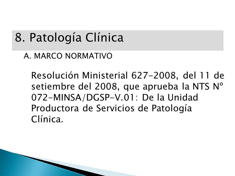 8. Patología Clínica A. MARCO NORMATIVO.