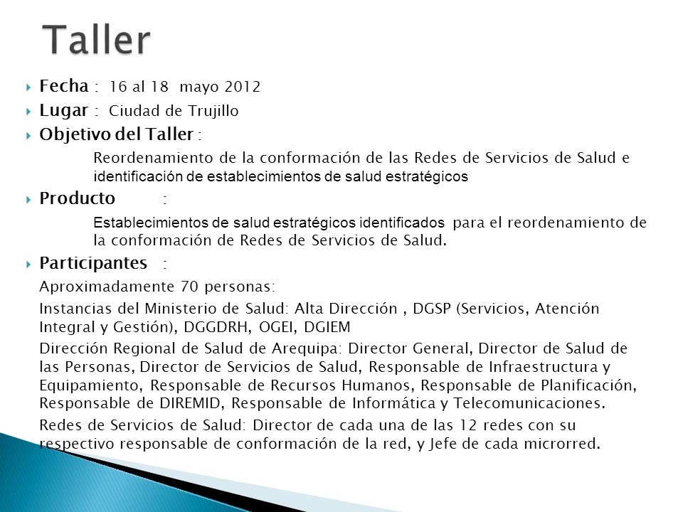 Taller Fecha : 16 al 18 mayo 2012 Lugar : Ciudad de Trujillo