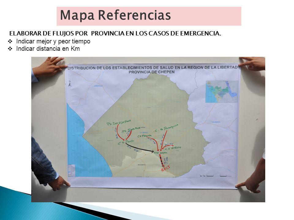 Mapa Referencias ELABORAR DE FLUJOS POR PROVINCIA EN LOS CASOS DE EMERGENCIA. Indicar mejor y peor tiempo.