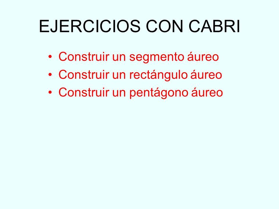EJERCICIOS CON CABRI Construir un segmento áureo