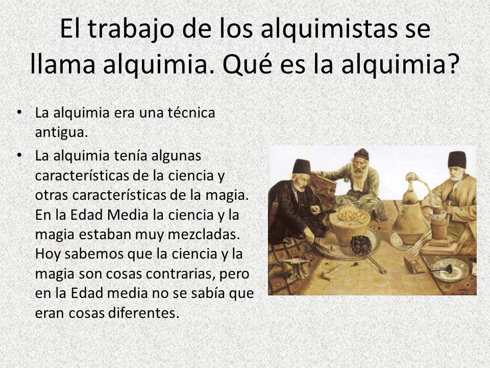 El trabajo de los alquimistas se llama alquimia. Qué es la alquimia