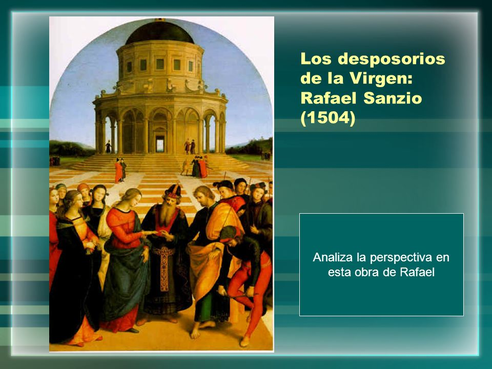 Los desposorios de la Virgen: Rafael Sanzio (1504)