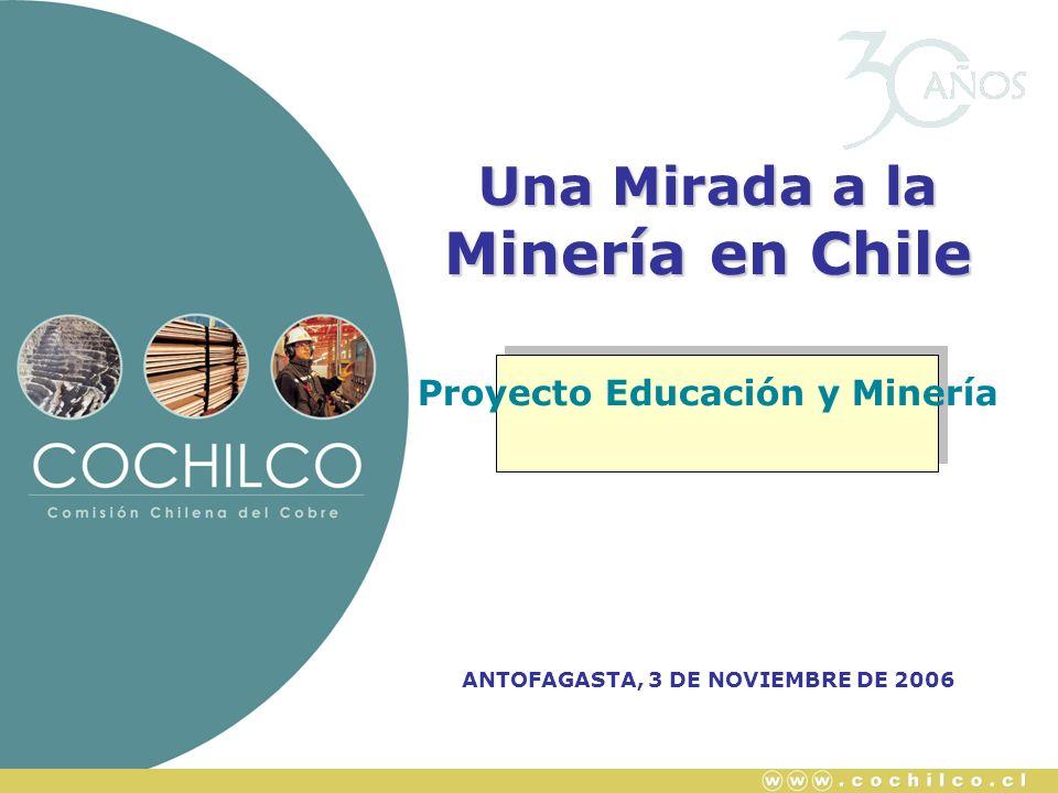 Proyecto Educación y Minería ANTOFAGASTA, 3 DE NOVIEMBRE DE 2006
