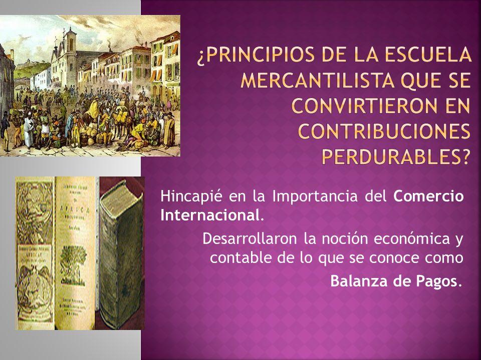 ¿Principios de la escuela mercantilista que se convirtieron en contribuciones perdurables