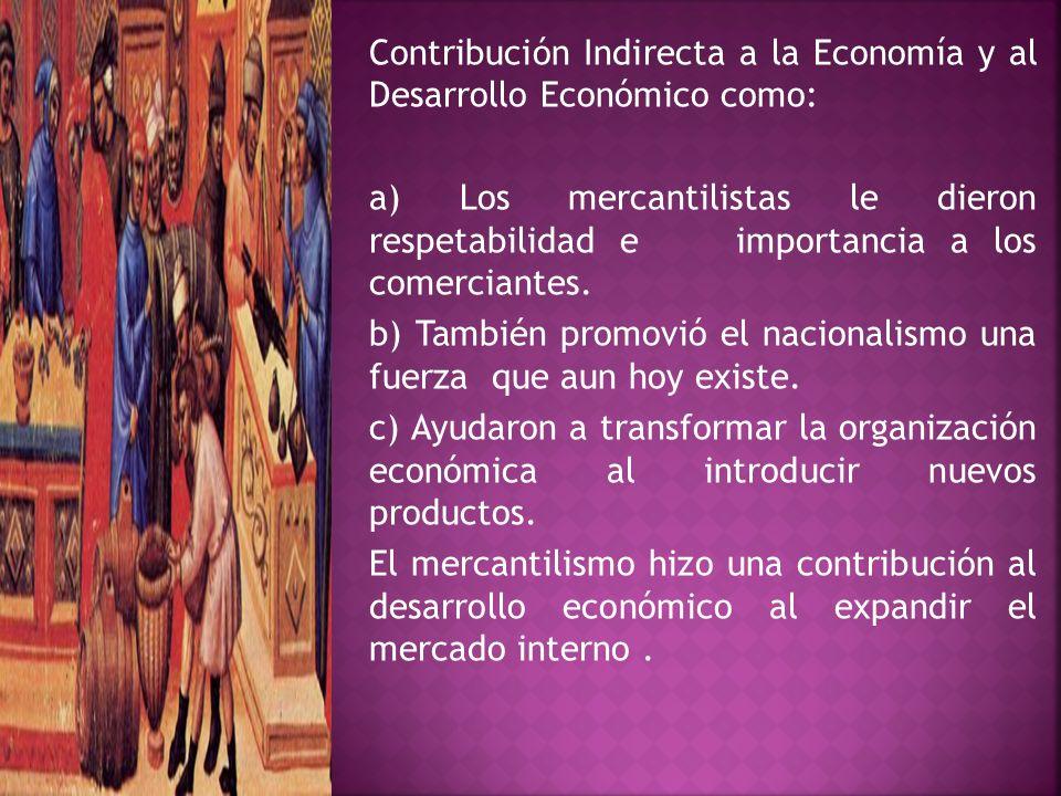 Contribución Indirecta a la Economía y al Desarrollo Económico como: