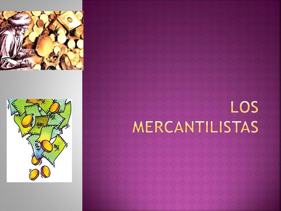LOS MERCANTILISTAS