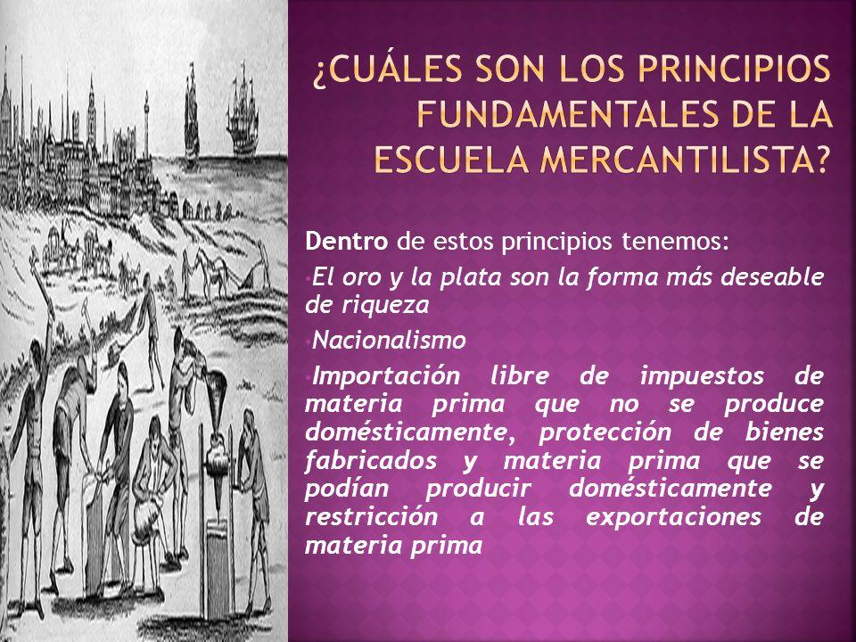 ¿Cuáles son los principios fundamentales de la escuela mercantilista