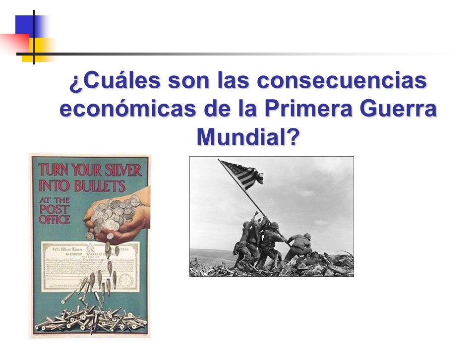 ¿Cuáles son las consecuencias económicas de la Primera Guerra Mundial