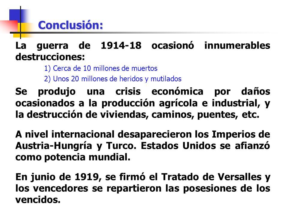 Conclusión: La guerra de 1914-18 ocasionó innumerables destrucciones: