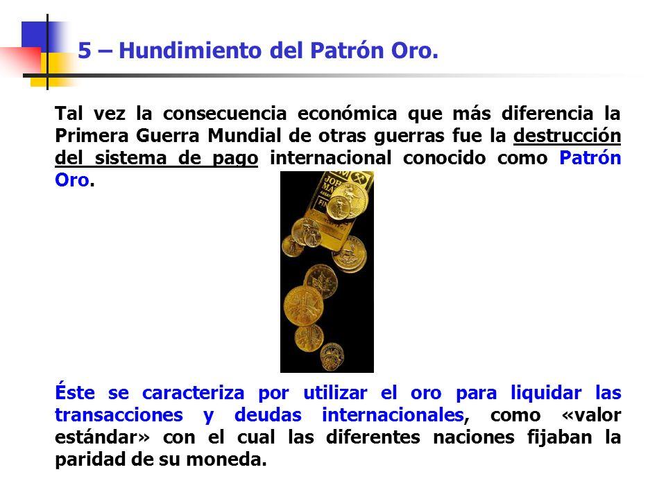 5 – Hundimiento del Patrón Oro.