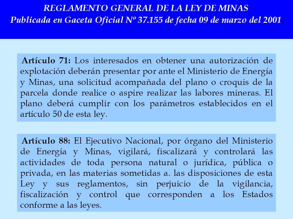 REGLAMENTO GENERAL DE LA LEY DE MINAS Publicada en Gaceta Oficial Nº 37.155 de fecha 09 de marzo del 2001