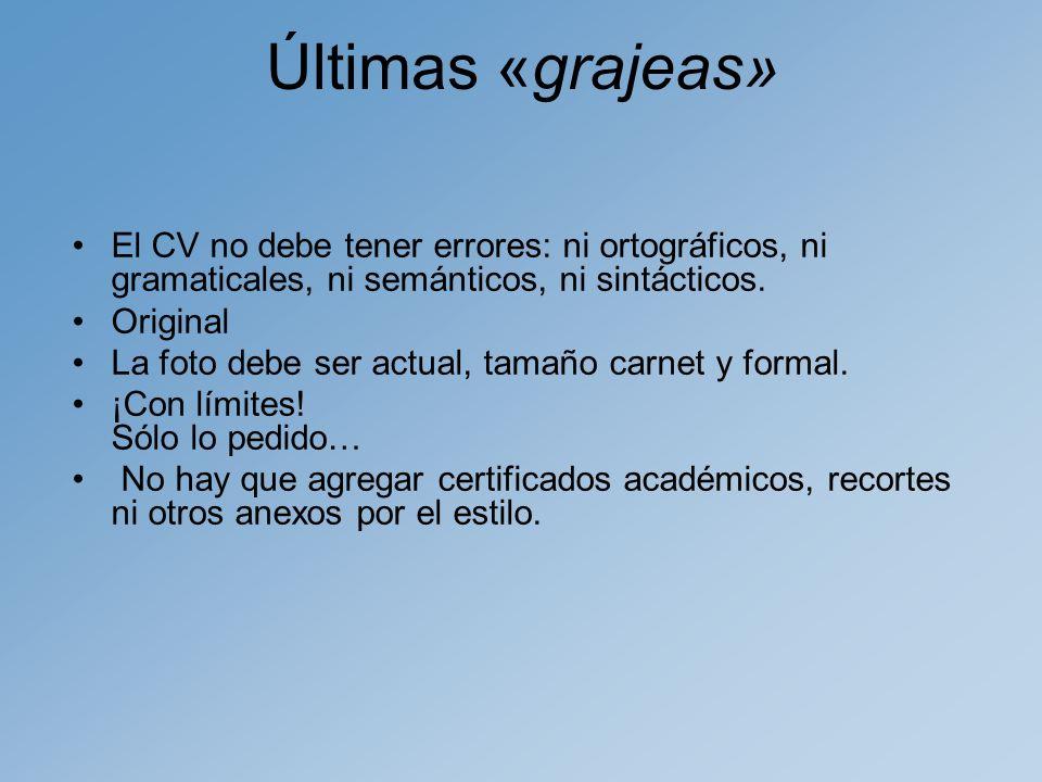 Últimas «grajeas» El CV no debe tener errores: ni ortográficos, ni gramaticales, ni semánticos, ni sintácticos.