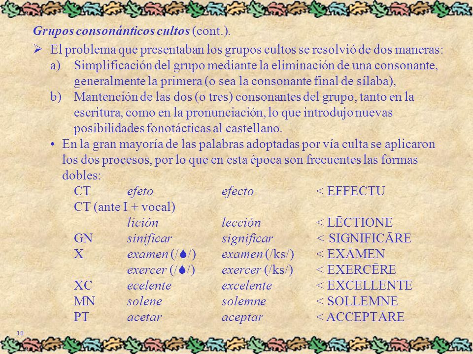 Grupos consonánticos cultos (cont.).