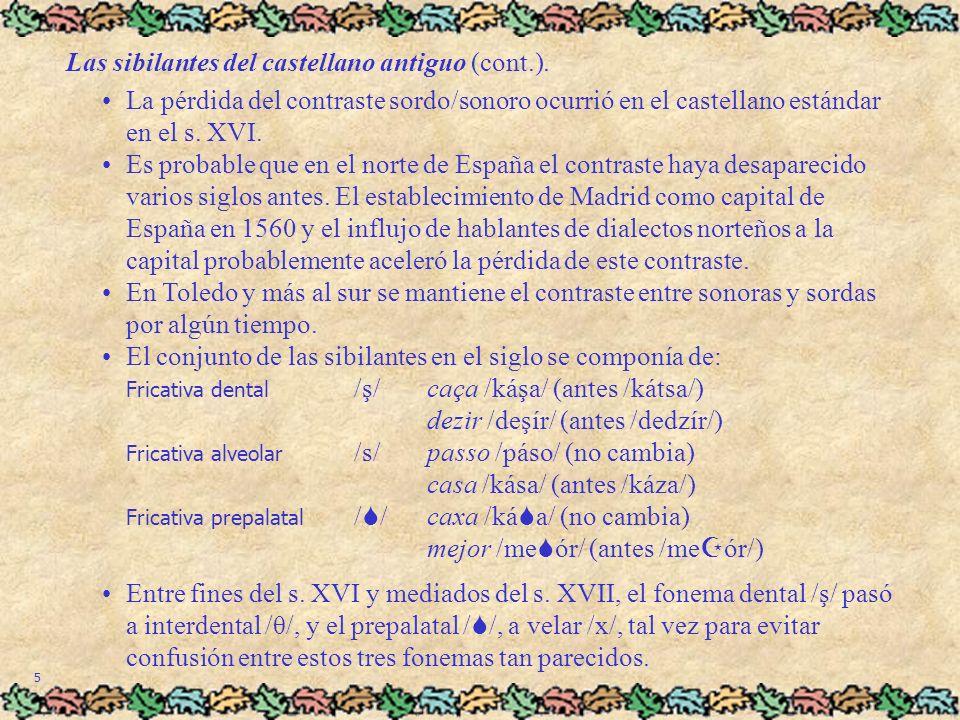 Las sibilantes del castellano antiguo (cont.).