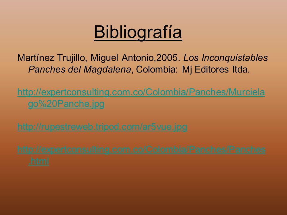 Bibliografía Martínez Trujillo, Miguel Antonio,2005. Los Inconquistables Panches del Magdalena, Colombia: Mj Editores ltda.