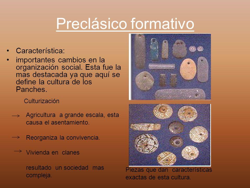 Preclásico formativo Característica: