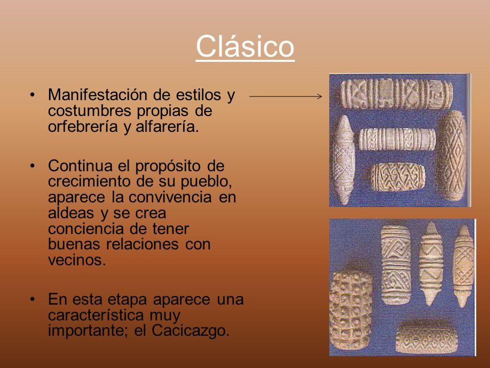 Clásico Manifestación de estilos y costumbres propias de orfebrería y alfarería.