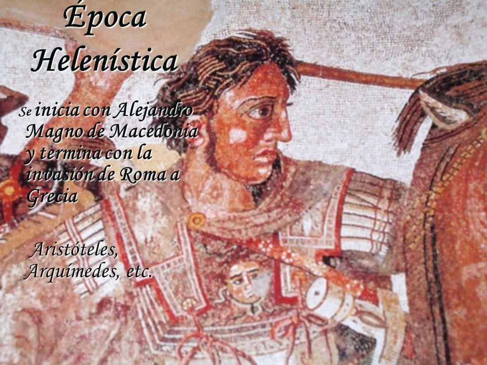 Época Helenística Aristóteles, Arquímedes, etc.