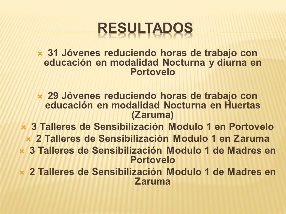 resultados 31 Jóvenes reduciendo horas de trabajo con educación en modalidad Nocturna y diurna en Portovelo.