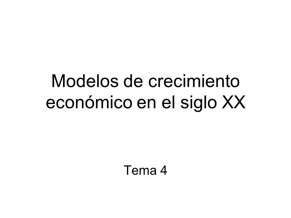 Modelos de crecimiento económico en el siglo XX