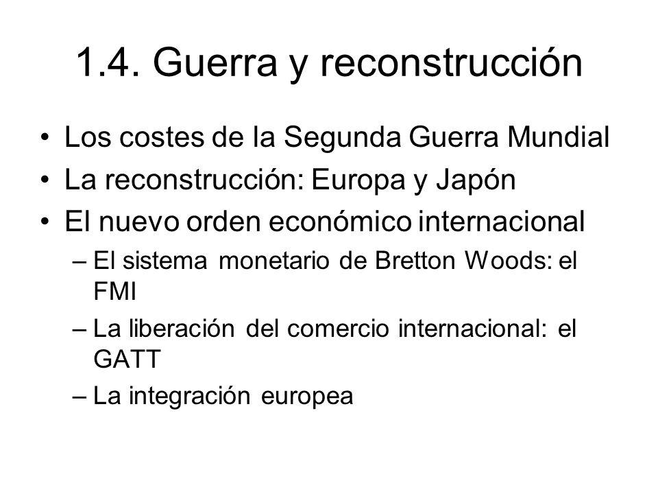 1.4. Guerra y reconstrucción